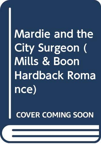 9780263221046: Mardie and the City Surgeon (Mills & Boon Hardback Romance)