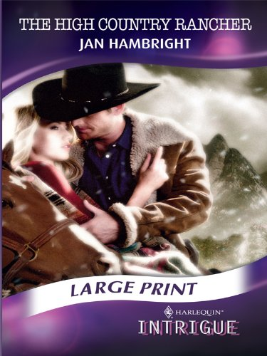 9780263221572: The High Country Rancher (Mills & Boon Largeprint Intrigue)