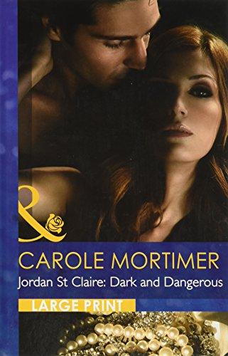 Jordan St Claire, Dark and Dangerous. Carole: Carole Mortimer