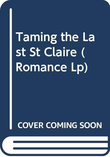 9780263222098: Taming the Last St Claire