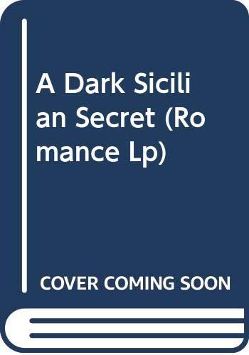 9780263222258: A Dark Sicilian Secret