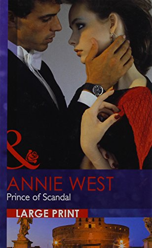 Prince of Scandal (Mills & Boon Largeprint Romance): West, Annie