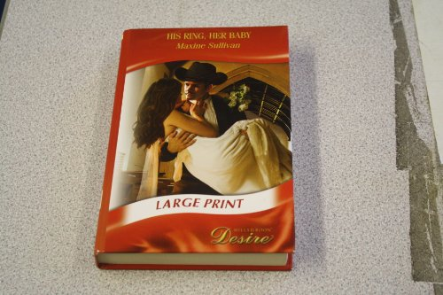 9780263222586: His Ring, Her Baby (Mills & Boon Largeprint Desire)