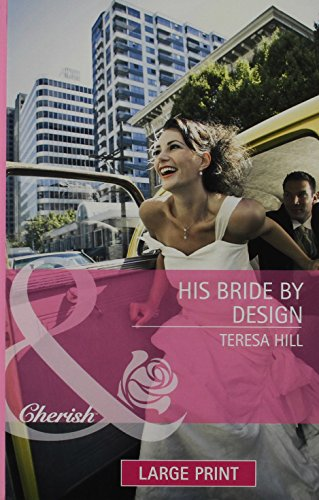 His Bride by Design (Mills & Boon Largeprint Cherish): Hill, Teresa