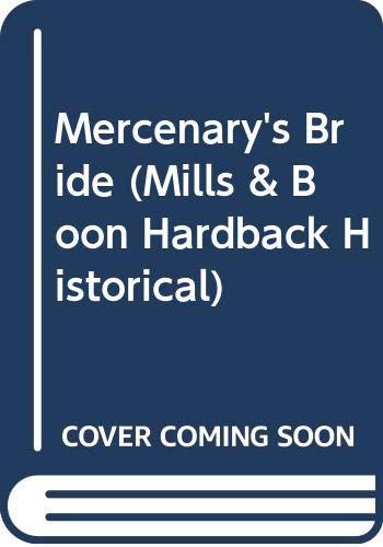 9780263222814: Mercenary's Bride (Mills & Boon Hardback Historical)