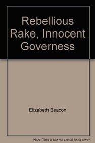 9780263222951: Rebellious Rake, Innocent Governess