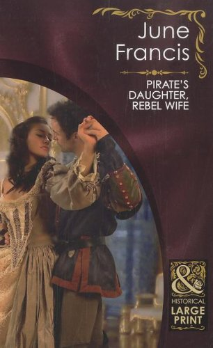 9780263222975: Pirate's Daughter, Rebel Wife (Mills & Boon Historical Romance)