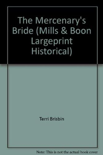 The Mercenary's Bride (Mills & Boon Largeprint Historical): Brisbin, Terri