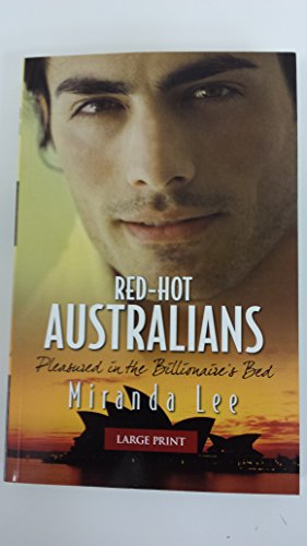 9780263223644: Red-Hot Australians: Pleasured in the Billionaire's Bed (Mills & Boon Largeprint Mediterranean Men)