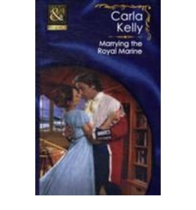 Marrying the Royal Marine (Mills & Boon: Kelly, Carla