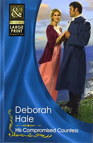His Compromised Countess (Mills & Boon Largeprint Historical): Hale, Deborah