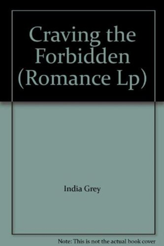 Craving the Forbidden (Mills & Boon Largeprint Romance): Grey, India
