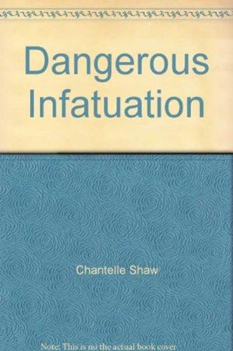 Dangerous Infatuation (Mills & Boon Largeprint Romance): Shaw, Chantelle