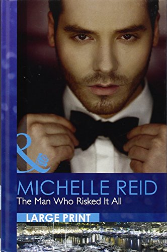 The Man Who Risked It All: Reid, Michelle