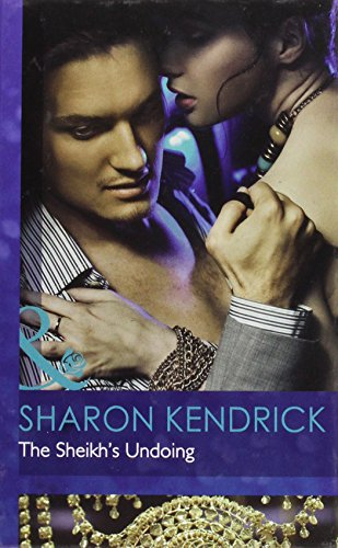 The Sheikh's Undoing (Mills & Boon Hardback Romance): Kendrick, Sharon