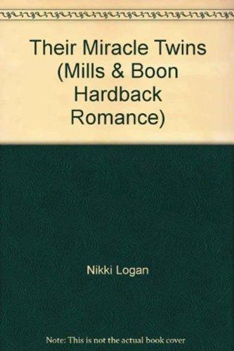 Their Miracle Twins (Mills & Boon Hardback Romance): Logan, Nikki