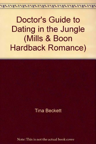 9780263226560: Doctor's Guide to Dating in the Jungle (Mills & Boon Hardback Romance)