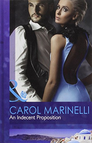 9780263226584: An Indecent Proposition (Mills & Boon Hardback Romance)