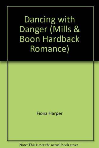 Dancing with Danger (Mills & Boon Hardback Romance): Harper, Fiona