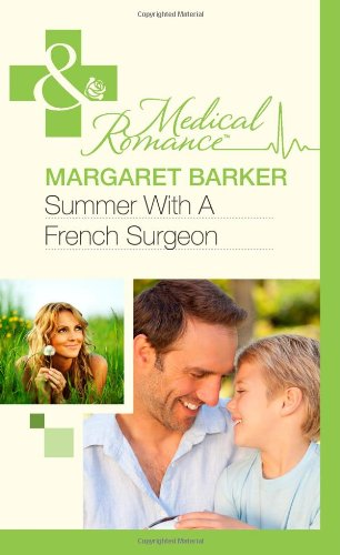 Summer with a French Surgeon (Mills & Boon Hardback Romance): Barker, Margaret