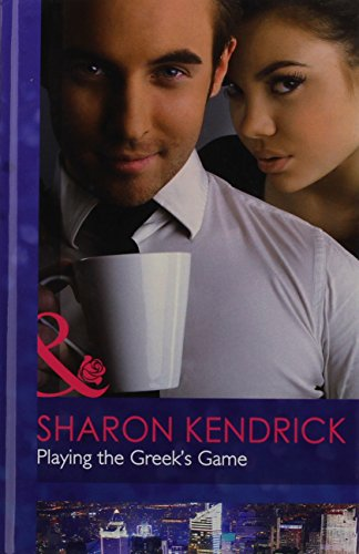 Playing the Greek's Game (Mills & Boon Hardback Romance): Kenrick, Sharon