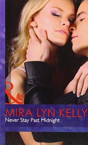 Never Stay Past Midnight (Mills & Boon Hardback Romance): Kelly, Mira Lynn
