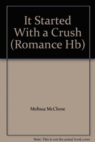 9780263227413: It Started with a Crush... (Mills & Boon Hardback Romance)