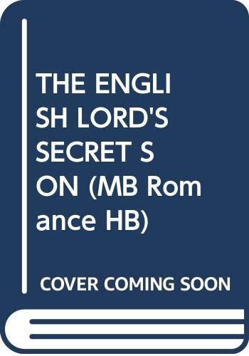 9780263228472: English Lord's Secret Son (Mills & Boon Hardback Romance)