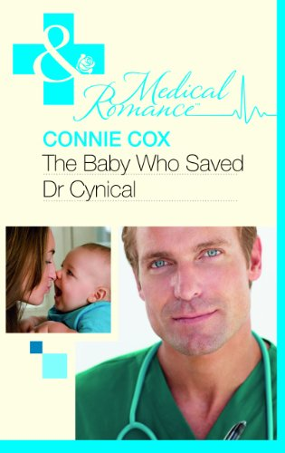 9780263228625: The Baby Who Saved Dr Cynical (Mills & Boon Hardback Medical)