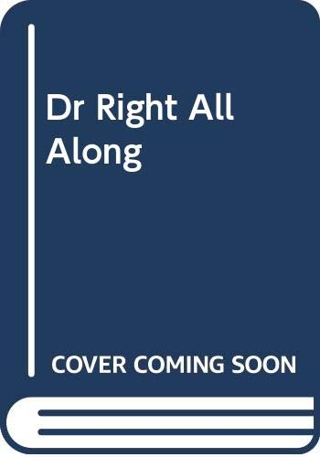 9780263228694: Dr Right All Along