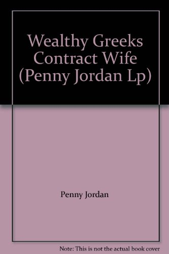 9780263229592: The Wealthy Greek's Contract Wife (Mills & Boon Largeprint Penny Jordan)
