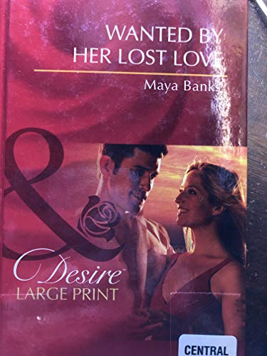 9780263229721: Wanted by Her Lost Love (Mills & Boon Largeprint Desire)