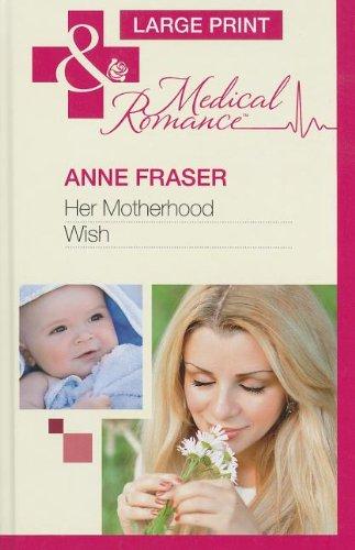 Her Motherhood Wish: Anne Fraser