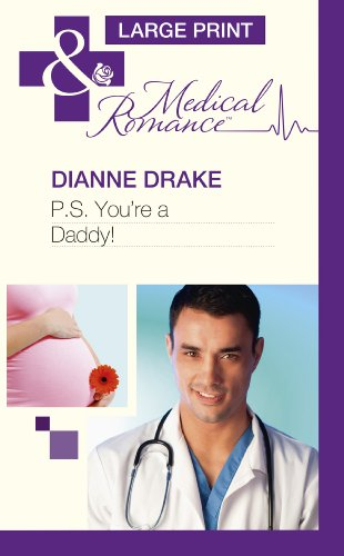 P.S. You're a Daddy! (Mills & Boon Largeprint Medical): Drake, Dianne