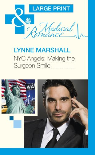 NYC Angels: Making the Surgeon Smile (Mills & Boon Largeprint Medical): Marshall, Lynne