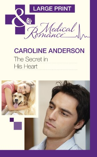 The Secret in His Heart (Mills & Boon Largeprint Medical): Anderson, Caroline