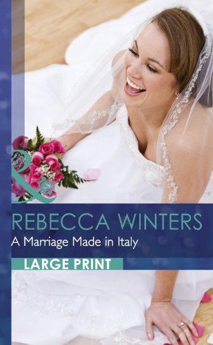 A Marriage Made in Italy (Mills & Boon Largeprint Romance): Winters, Rebecca