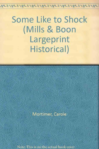 Some Like to Shock (Mills & Boon Historical Romance): Mortimer, Carole