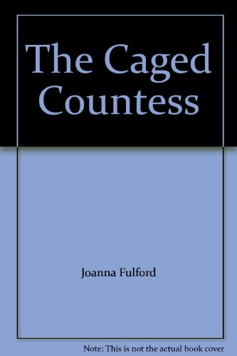 The Caged Countess (Mills & Boon Largeprint Historical): Fulford, Joanna