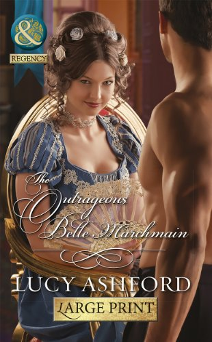 9780263232738: The Outrageous Belle Marchmain (Mills & Boon Historical Romance)