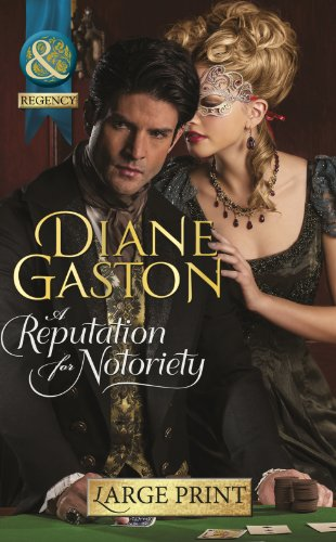 9780263232844: A Reputation for Notoriety (Mills & Boon Largeprint Historical)