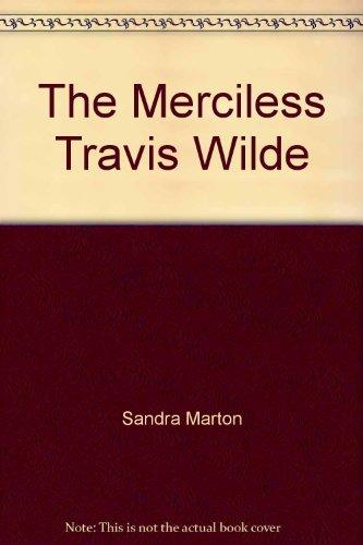 9780263234497: The Merciless Travis Wilde (Mills & Boon Hardback Romance)