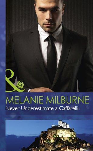 9780263235579: Never Underestimate a Caffarelli (Mills & Boon Hardback Romance)
