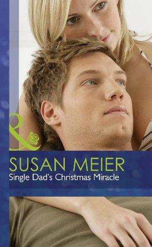 Single Dad's Christmas Miracle (Mills & Boon Hardback Romance): Meier, Susan