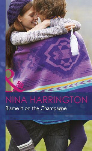Blame It on the Champagne (Mills & Boon Hardback Romance): Harrington, Nina
