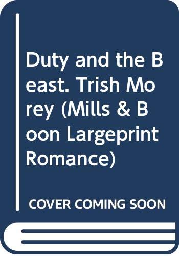 9780263236491: Duty and the Beast. Trish Morey (Mills & Boon Largeprint Romance)