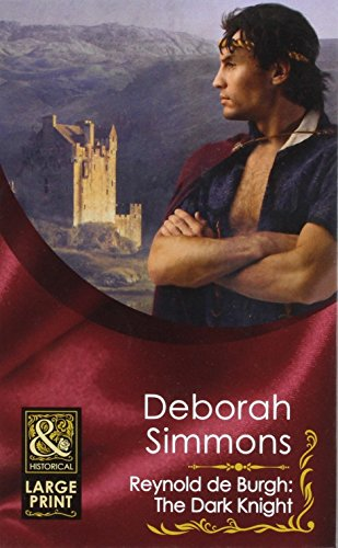 Reynold de Burgh, the Dark Knight. Deborah Simmons: Deborah Simmons