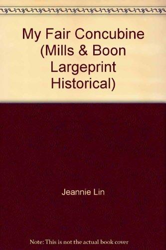 9780263236996: My Fair Concubine. Jeannie Lin (Mills & Boon Historical Romance)