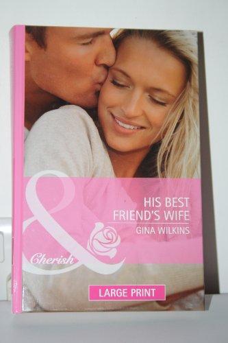 His Best Friend's Wife (Mills & Boon Largeprint Cherish): Wilkins, Gina