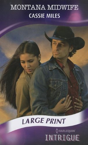 Montana Midwife (Mills & Boon Largeprint Intrigue): Miles, Cassie